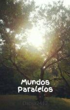 """Mundos Paralelos"" by Dapsa2412"