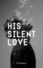 His Silent Love (#wattys2017) by thecafemocha