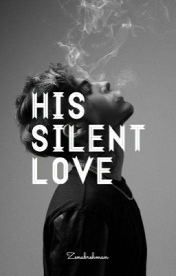 His Silent Love (#wattys2017)