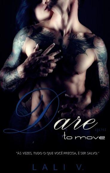 ○ DARE YOU TO MOVE