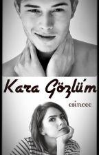 Kara Gözlü'm (Tek Bölümlük) by esincee