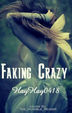 Faking Crazy by HayHay0418