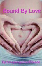 Bound By Love by daddyskitten_05