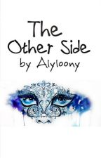 The Other Side (soon to be published!) by alyloony