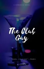 The Club Guy (BWWM) (Completed)  by Nigeria_