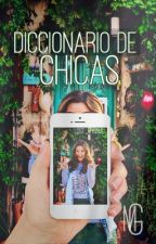 Diccionario de chicas (Editando) by iblameLost