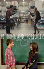 The Young & The Reckless by redphillieshat