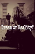 Dream or Reality? - [2015] by writterdirectioner12