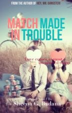 Match Made In Trouble (On Hold) by crimsonnebula