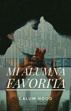 Mi Alumna Favorita - Calum Hood - TERMINADA by sxdlena