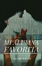 Mi Alumna Favorita - Calum Hood - TERMINADA by AshOfCrime