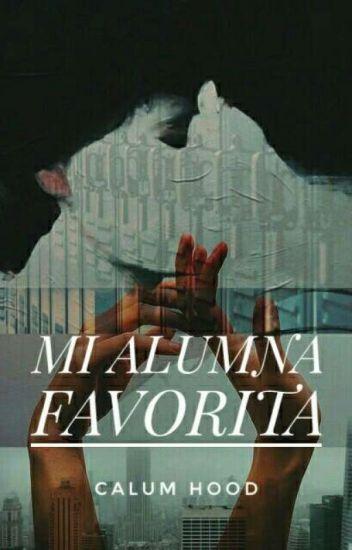 Mi Alumna Favorita - Calum Hood - TERMINADA