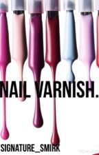 Nail varnish. by signature_smirk