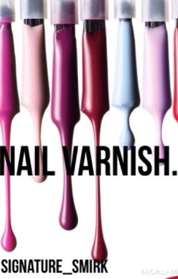 Nail varnish.