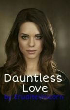 Divergent Fanfiction - Dauntless Love by StaliasUnicorn