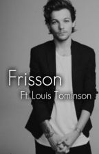 Frisson ft. Louis Tomlinson by FiveSecOf1D