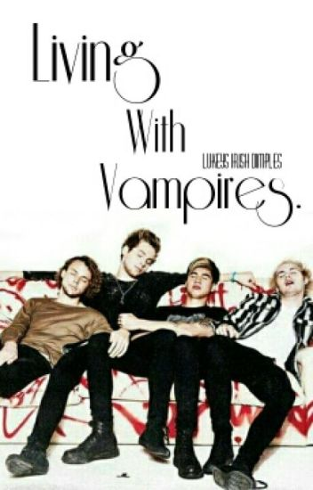 Living with vampires. || 5sos
