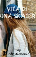 Vita di una skater by Ale_alex2407