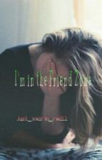 I'm in the Friend Zone (Harry Styles Fan fiction) by what-a-trajeudi
