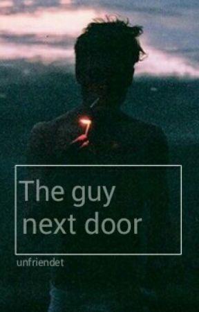 The guy next door  by unfriendet