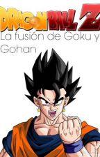 Dragon Ball Z: La fusión de Goku y Gohan by OscarMartinez612