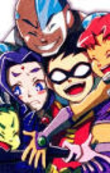 Teen titans and the mysterious girl (x reader)