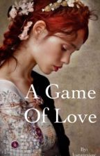 A Game of Love by lostgreyjoy