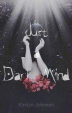 Just a Dark Mind [COMPLETE] by KirstynJhn
