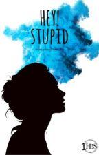 Hey! Stupid © by mintgreenlover_11