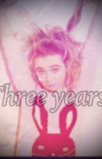 Three years by Ayla_ox