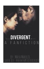 Divergent Fanfiction by Maya_Marie26