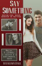 Say Something (Em correção) by stealmyziall1