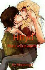 Httyd-Was wäre wenn 2 by Winterengel