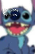 Lie To Me Prompts by promptingskenekidz