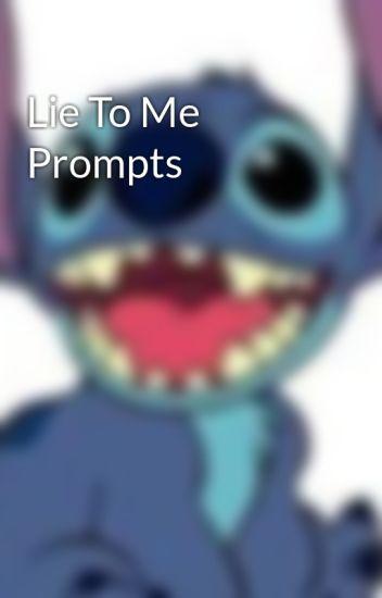 Lie To Me Prompts