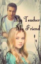 My Teacher My Friend by JokerxQuinn