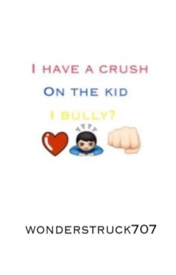 I Have a Crush on the Kid I Bully? {Boyxboy}
