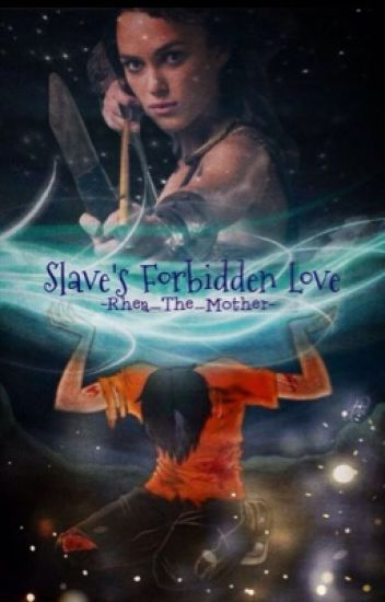 Slave's Forbidden Love (Percy Jackson Fanfiction) - Mother Rhea