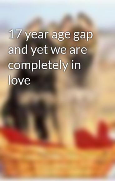 17 year age gap and yet we are completely in love by TheGodfathersbaby