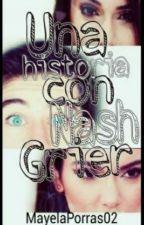 Una historia con Nash Grier by MayelaPorras02