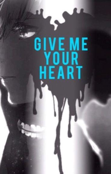 Give Me Your Heart (Kaneki x Reader) One shots