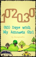 60 Days with My Amnesia Girl || COMPLETED by xiaNblue