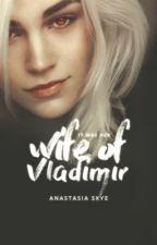 Wife of Vladimir by Anastasia_Skye