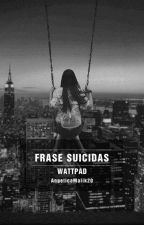 FRACES SUICIDAS by AngelicaMalik20