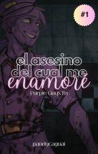 EL ASESINO DEL CUAL ME ENAMORÉ by PandyCaguai