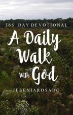 Daily walk with God by JeseniaRosado