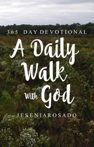 Daily walk with God by JeseniaRosado