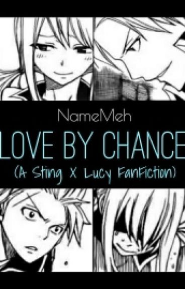 Love by Chance (Sting x Lucy fanfiction)