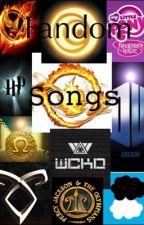 Fandom Songs by MarchingFangirl