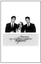 My Neighbour, My Lover Again? [Kpop Fan-Fiction] by k3myungsoo